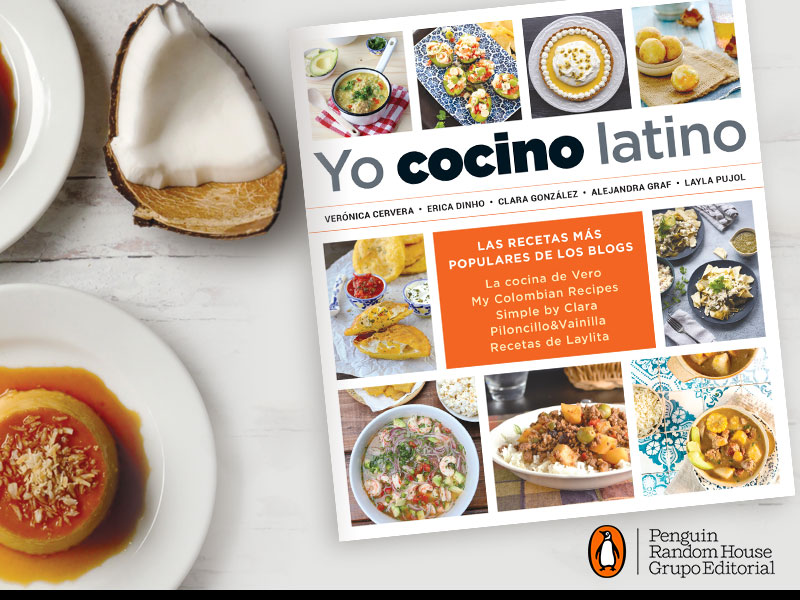 I Cook Latin Food: The Best Recipes from 5 Popular Hispanic Cooking Blogs (Spanish Edition)